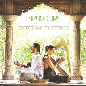 Sacred Love Meditations - Mirabai Ceiba CD