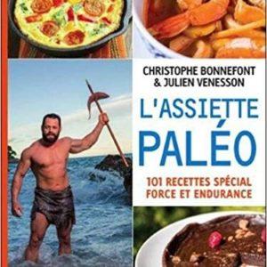 Livre l'assiette paléo, 101 recettes de Julien Venesson et Christophe Bonnefont