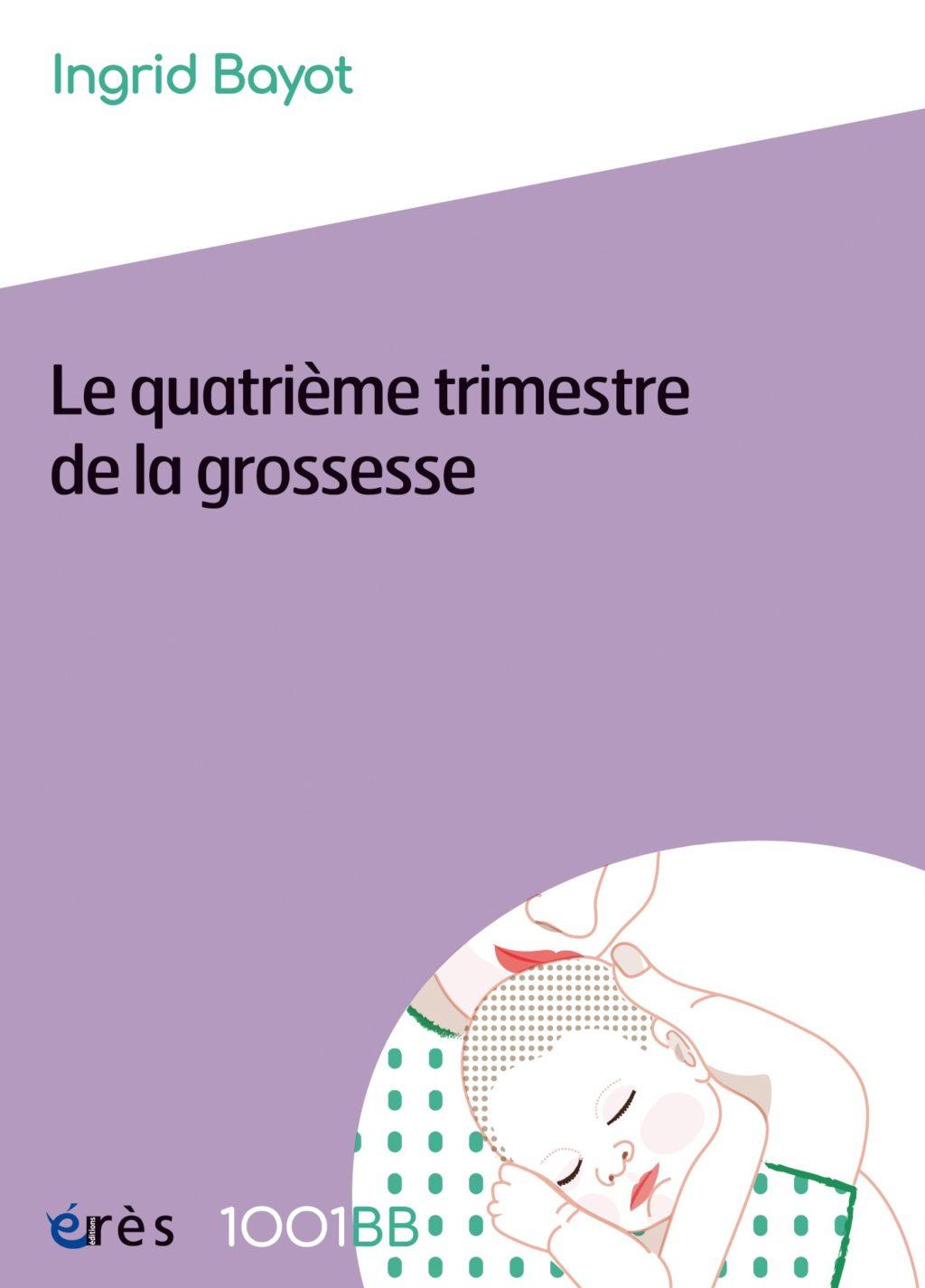 Livre Le Quatrieme Trimestre De La Grossesse Ressources Primordiales